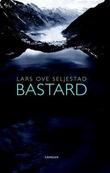 """Bastard"" av Lars Ove Seljestad"