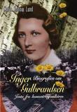 """""""Inger Gulbrandsen - jenta fra konsentrasjonsleiren"""" av Maria Konow Lund"""
