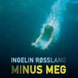 """""""Minus meg"""" av Ingelin Røssland"""