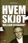 """Hvem skjøt William Nygaard?"" av Odd Isungset"