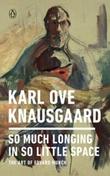 """""""So much longing in so little space - the art of Edvard Munch"""" av Karl Ove Knausgård"""