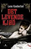 """""""Det levende kjød"""" av Lene Kaaberbøl"""