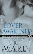 """Lover Awakened (Black Dagger Brotherhood, Book 3)"" av J.R. Ward"
