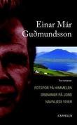 """""""Fotspor på himmelen ; Drømmer på jord ; Navnløse veier"""" av Einar Már Gudmundsson"""