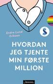 """""""Hvordan jeg tjente min første million"""" av Endre Lund Eriksen"""