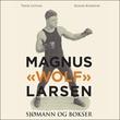 """""""Magnus """"Wolf"""" Larsen - sjømann og bokser"""" av Thor Gotaas"""
