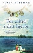 """""""For alltid i ditt hjerte"""" av Viola Shipman"""