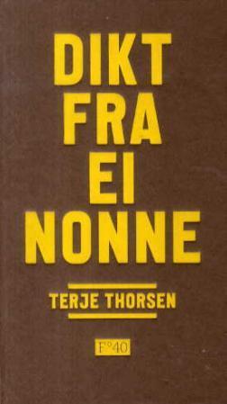 """""""Dikt fra ei nonne"""" av Terje Thorsen"""