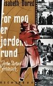 """""""For meg er jorden rund. John Dored forteller"""" av Elisabeth Dored"""