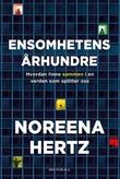 """""""Ensomhetens århundre - hvordan finne sammen i en verden som splitter oss"""" av Noreena Hertz"""