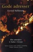 """""""Gode adresser - ekte atmosfære og kultur i Europa"""" av Eyvind Hellstrøm"""