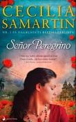 """Señor Peregrino - roman"" av Cecilia Samartin"