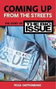 """""""Coming Up from the Streets - The Story of the """"Big Issue"""""""" av Tessa Swithinbank"""