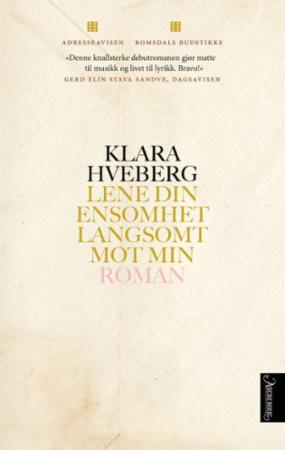 """""""Lene din ensomhet langsomt mot min - roman"""" av Klara Hveberg"""