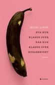 """""""Hva hun klager over når hun klager over husarbeidet - roman"""" av Heidi Linde"""