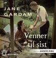 """""""Venner til sist"""" av Jane Gardam"""