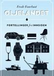 """""""Oljelandet - fortellinger fra innsiden"""" av Frode Fanebust"""