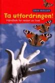 """""""Ta utfordringen - håndbok for resten av livet"""" av Erik Møller"""