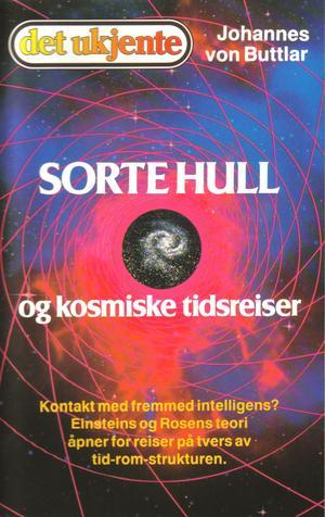 """""""Sorte hull og kosmiske tidsreiser"""" av Johannes von Buttlar"""