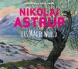 """Nikolai Astrup, his magic world - picture book for all ages"" av Helga Anspach"