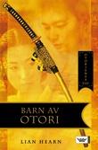 """""""Barn av Otori Otorienes tid"""" av Lian Hearn"""