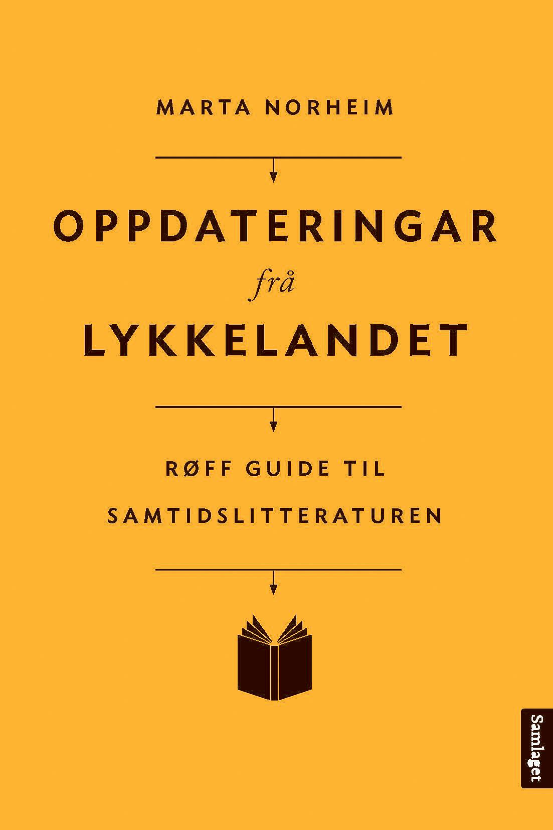 """""""Oppdateringar frå lykkelandet - røff guide til samtidslitteraturen"""" av Marta Norheim"""