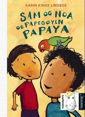 """""""Sam og Noa og papegøyen Papaya"""" av Karin Kinge Lindboe"""