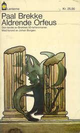 """Aldrende Orfeus"" av Paal Brekke"