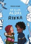 """""""Nå eller aldri, Rikka"""" av Maiken Nylund"""