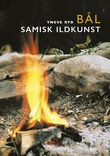 """Bål samisk ildkunst"" av Yngve Ryd"