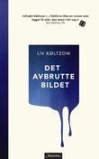 """""""Det avbrutte bildet"""" av Liv Køltzow"""