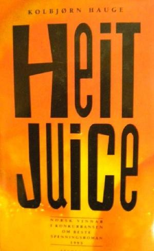 """Heit juice"" av Kolbjørn Hauge"