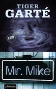 """Mr. Mike - kriminalroman"" av Tiger Garté"