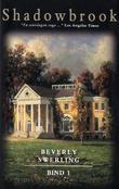 """""""Shadowbrook 1 - en roman om kjærlighet, krig og Amerikas tilblivelse"""" av Beverly Swerling"""