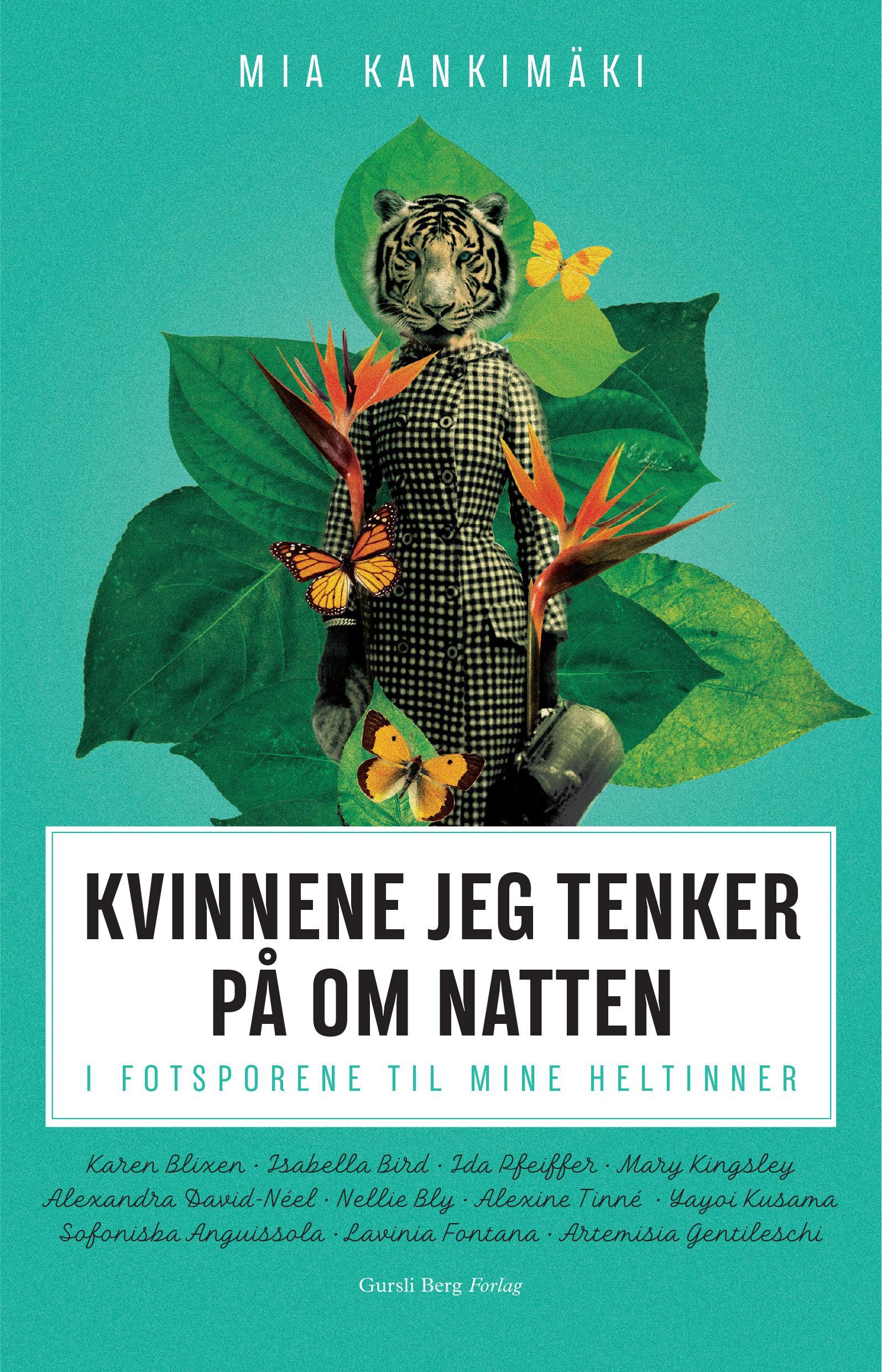 """""""Kvinnene jeg tenker på om natten - i fotsporene til mine heltinner"""" av Mia Kankimäki"""