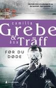 """""""Før du døde"""" av Camilla Grebe"""