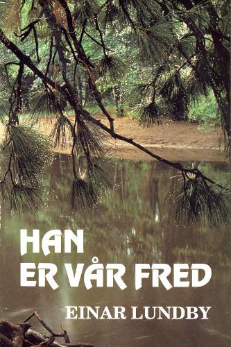 """""""Han er vår fred"""" av Einar Lundby"""