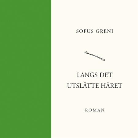 """""""Langs det utslåtte håret"""" av Sofus Greni"""