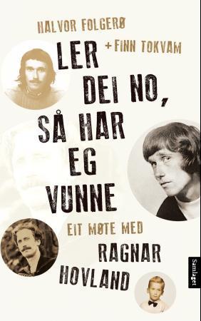 """""""Ler dei no, så har eg vunne - møte med Ragnar Hovland"""" av Halvor Folgerø"""