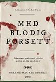 """""""Med blodig forsett dokumenter vedrørende tilfellet Roderick Macrae"""" av Graeme Macrae Burnet"""