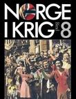 """""""Norge i krig. Bd. 8 - frigjøring"""" av Knut Einar Eriksen"""