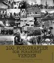 """""""100 fotografier som forandret verden"""" av Margherita Giacosa"""
