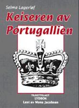 """""""Keiseren av Portugallien"""" av Selma Lagerlöf"""