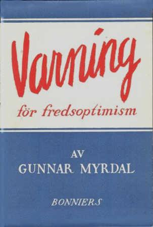 """""""Varning för fredsoptimism"""" av Gunnar Myrdal"""