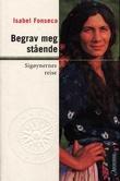 """""""Begrav meg stående - sigøynernes reise"""" av Isabel Fonseca"""