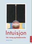 """""""Intuisjon - teft, timing og tilstedeværelse"""" av Grethe Holtan"""