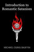 """Introduction to Romantic Satanism"" av Michael Osiris Snuffin"