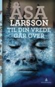 """""""Til din vrede går over"""" av Åsa Larsson"""