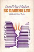 """""""Se dagens lys"""" av Svend Åge Madsen"""