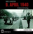 """9. april 1940 - et historisk bedrag"" av Aage Georg Sivertsen"